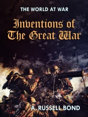Download and Read Online Inventions of the Great War