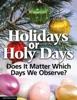 Holidays or Holy Days