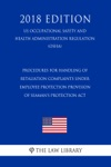 Procedures For Handling Of Retaliation Complaints Under Employee Protection Provision Of Seamans Protection Act US Occupational Safety And Health Administration Regulation OSHA 2018 Edition