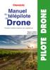 Manuel du Télépilote de Drone - Régis Le Maitre
