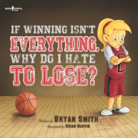 IF WINNING ISNT EVERYTHING, WHY DO I HATE TO LOSE?