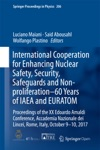 International Cooperation For Enhancing Nuclear Safety Security Safeguards And Non-proliferation60 Years Of IAEA And EURATOM
