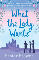 Hester Browne - What the Lady Wants artwork