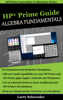 HP Prime Guide Algebra Fundamentals - Larry S Schroeder