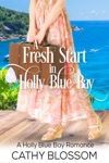 A Fresh Start In Holly Blue Bay