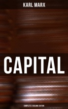 CAPITAL (Complete 3 Volume Edition)