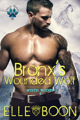 Elle Boon - Bronx's Wounded Wolf, Mystic Wolves 4