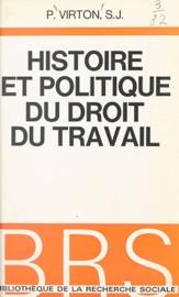 Histoire Et Politique Du Droit Du Travail