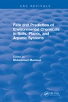 Fate And Prediction Of Environmental Chemicals In Soils Plants And Aquatic Systems