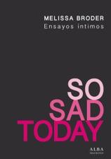 """So Sad Today. Ensayos íntimos"" von Melissa Broder in Apple Books"