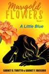 Marigold Flowers: A Little Blue