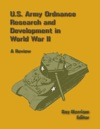 U S Army Ordnance Research And Development In World War 2