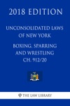 Unconsolidated Laws Of New York - Boxing Sparring And Wrestling Ch 91220 2018 Edition