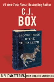 Pronghorns of the Third Reich - C. J. Box by  C. J. Box PDF Download