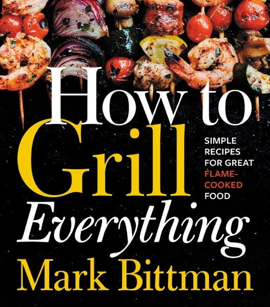 How to Grill Everything - Mark Bittman book cover