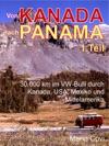 VON KANADA NACH PANAMA - Teil 1