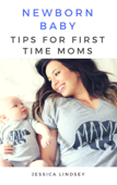 Newborn Baby - Tips for First Time Moms