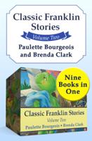 Paulette Bourgeois & Brenda Clark - Classic Franklin Stories Volume Two artwork