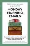 Monday Morning Emails Six Months Twelve Countries A Thousand Thoughts - Two Mothers Share The Journey Of Living A Global Life