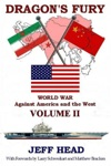 Dragons Fury World War Against America And The West - Volume II