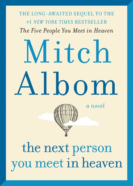 The Next Person You Meet in Heaven - Mitch Albom book cover