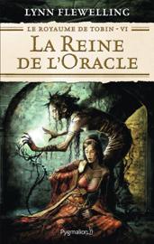Le Royaume de Tobin (Tome 6) - La Reine de l'Oracle