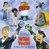 Wild Tech! (Wild Kratts)