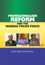 Professionalism, Reform And The Nigerian Police Force