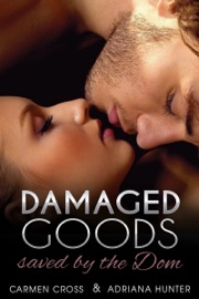 Damaged Goods (Saved by the Dom - BDSM Erotic Romance)
