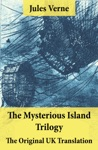 The Mysterious Island Trilogy - The Original UK Translation