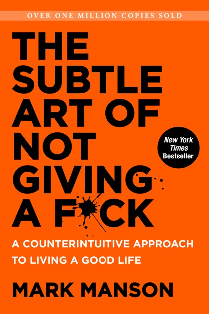 The Subtle Art Of Not Giving A Fck By Mark Manson On Apple Books