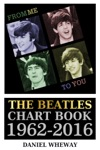 From Me To You The Beatles Chart Book 1962-2016