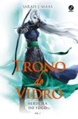 Herdeira do fogo - Trono de vidro - vol. 3 Book Cover