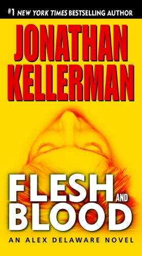 Jonathan Kellerman - Flesh and Blood