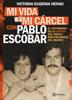Mi vida y mi carcel con Pablo Escobar - Victoria Eugenia Henao