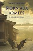Download and Read Online Bjorn aux armées - Tome 2 - Les mille bannières