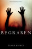 Begraben (Ein Riley Paige Krimi – Band #11) - Blake Pierce