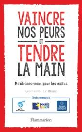 VAINCRE NOS PEURS ET TENDRE LA MAIN. MOBILISONS-NOUS POUR LES EXCLUS
