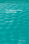 Routledge Revivals The Efficiency Of New Issue Markets 1992