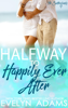 Halfway to Happily Ever After - Evelyn Adams