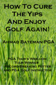 How to Cure the Yips and Enjoy Golf Again