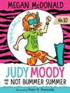 Judy Moody And The NOT Bummer Summer Book 10