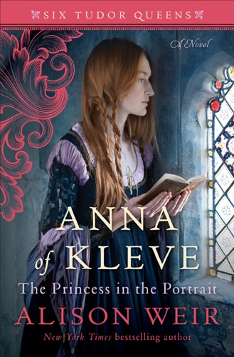 Alison Weir - Anna of Kleve, The Princess in the Portrait