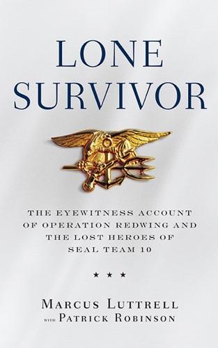 Lone Survivor - Marcus Luttrell & Patrick Robinson - Marcus Luttrell & Patrick Robinson