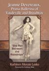 Jeanne Devereaux Prima Ballerina Of Vaudeville And Broadway