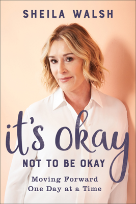 It's Okay Not to Be Okay - Sheila Walsh book