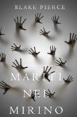 Mariti Nel Mirino (Un Mistero di Riley Paige—Libro 13) Book Cover