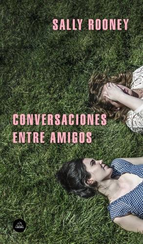 Sally Rooney - Conversaciones entre amigos
