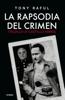La rapsodia del crimen. Trujillo vs. Castillo Armas - Tony Raful