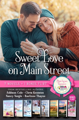 Addison Cole, Chris Keniston, Nancy Naigle & RaeAnne Thayne - Sweet Love on Main Street (Boxed Set of 7 Contemporary Romances)
